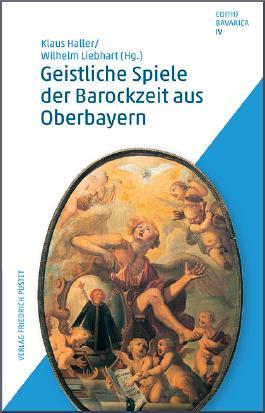 Geistliche Spiele der Barockzeit aus Oberbayern