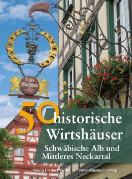 50 historische Wirtshäuser Schwäbische Alb und Mittleres Neckartal
