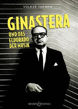 Alberto Ginastera und das Eldorado der Musik