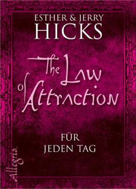 The Law of Attraction - für jeden Tag