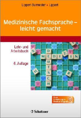 Medizinische Fachsprache - leicht gemacht: Lehr- und Arbeitsbuch - Plus: Einführung in Medical English