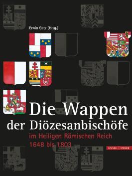 Die Wappen der Hochstifte, Bistümer und Diözesanbischöfe