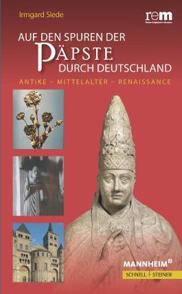 Auf den Spuren der Päpste durch Deutschland