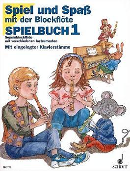 Spiel und Spass mit der Blockfloete - Spielbuch1 - Sopranblockfloete mit verschiedenen Instrumenten (S, A, T, B-Blockfloeten) - mit eingelegter Klavierstimme (Spiel und Spaß mit der Blockflöte)