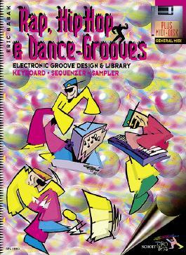 Rap, HipHop & Dance Grooves: Electronic Groove Design & Library für Keyboard - Sequenzer- Sampler. Keyboard. Ausgabe mit MIDI-Diskette. (Schott Pro Line)
