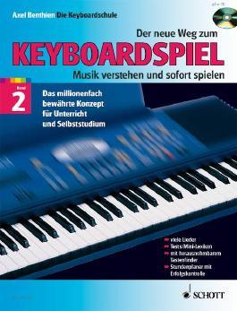 Der neue Weg zum Keyboardspiel. Die Keyboardschule für alle einmanualigen Modelle mit Begleitautomatik und Rhythmusgerät, für den Einstieg ins Tastenspiel, für Unterricht und Selbststudium - Musik verstehen und sofort spielen / Der neue Weg zum Keyboardspiel