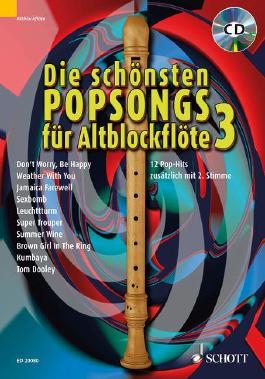 Die schönsten Popsongs für Alt-Blockflöte: 12 Pop-Hits. Band 3. 1-2 Alt-Blockflöten. Ausgabe mit CD.