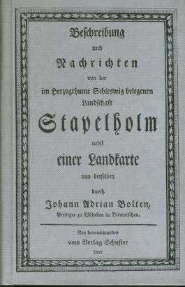 Beschreibung und Nachrichten von der im Herzogthume Schleswig belegenen Landschaft Stapelholm nebst einer Landkarte von derselben