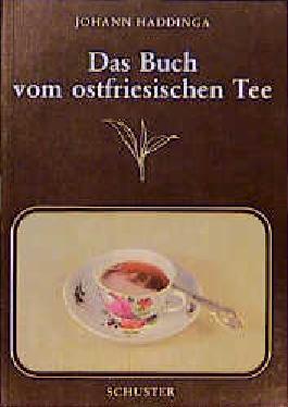 Das Buch vom ostfriesischen Tee