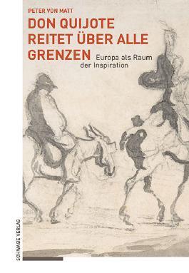 Don Quijote reitet über alle Grenzen: Europa als Raum der Inspiration