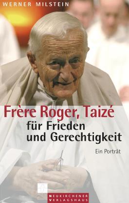 Frère Roger, Taizé - für Frieden und Gerechtigkeit