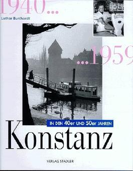 Das Konstanz der 40er und 50er Jahre