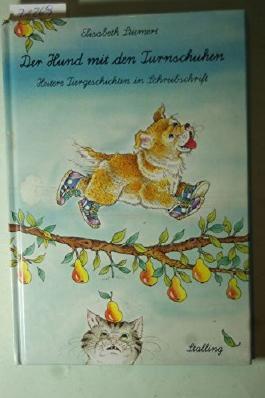 Der Hund mit den Turnschuhen  - heitere Tiergeschichten in Schreibschrift