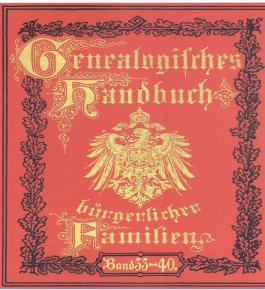 Deutsches Geschlechterbuch - CD-ROM. Genealogisches Handbuch bürgerlicher Familien: Band 33-40