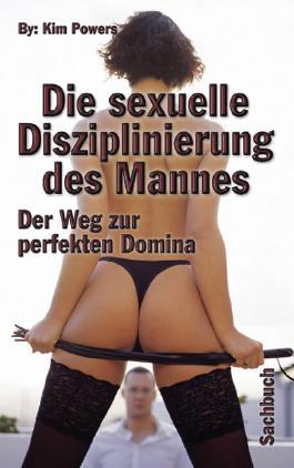 Sexuelle Disziplinierung d. Mannes