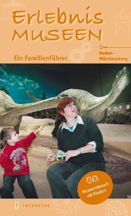Erlebnis Museen - in Baden Württemberg