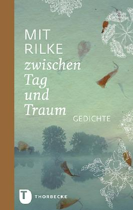 Mit Rilke zwischen Tag und Traum