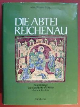 Die Abtei Reichenau. Neue Beiträge zur Geschichte und Kultur des Inselklosters