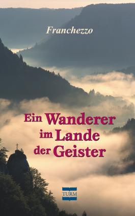 Ein Wanderer im Lande der Geister