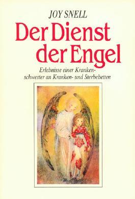 Der Dienst der Engel - diesseits und jenseits