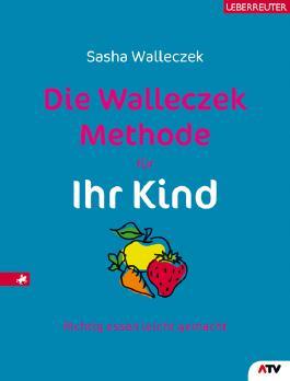 Die Walleczek-Methode für Ihr Kind