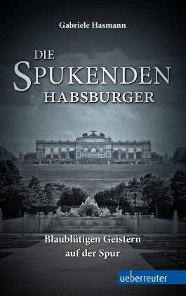 Die spukenden Habsburger