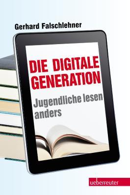 Die Digitale Generation: Jugendliche lesen anders