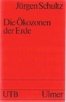 Die Ökozonen der Erde - Die ökologische Gliederung der Geosphäre (UTB 1514)