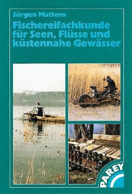 Fischereifachkunde für Seen, Flüsse und küstennahe Gewässer