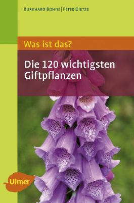 Was ist das - Die 120 wichtigsten Giftpflanzen