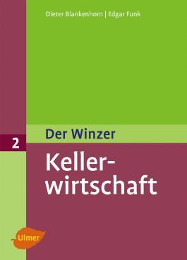 Der Winzer Band 2. Kellerwirtschaft