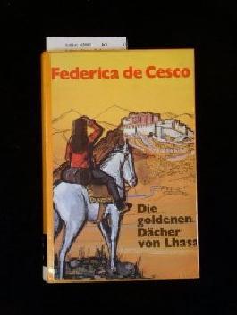 Die goldenen Dächer von Lhasa. 1. Auflage.