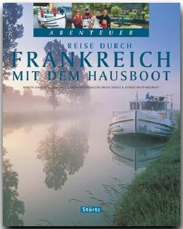 Reise durch FRANKREICH mit dem Hausboot