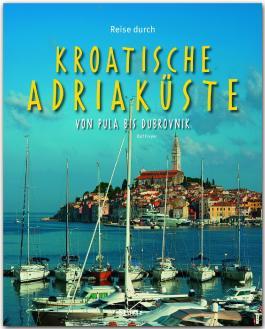 Reise durch die Kroatische Adriaküste - Von Pula bis Dubrovnik