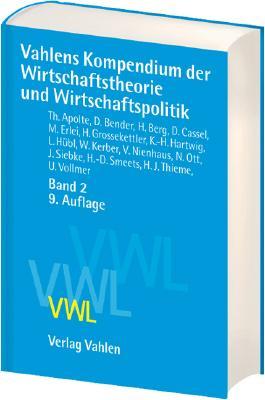 Vahlens Kompendium der Wirtschaftstheorie und Wirtschaftspolitik Band 2