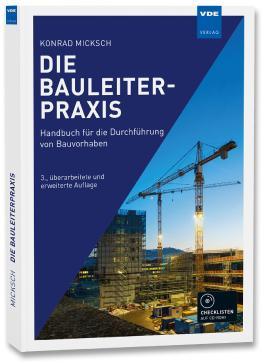 Die Bauleiterpraxis: Handbuch für die Durchführung von Bauvorhaben