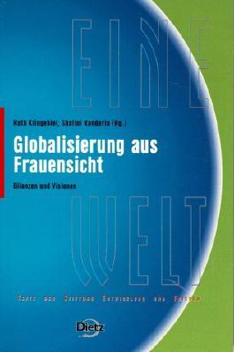 Globalisierung aus Frauensicht. Bilanzen und Visionen