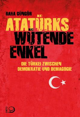 Atatürks wütende Enkel