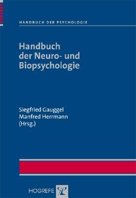 Handbuch der Psychologie / Handbuch der Neuro- und Biopsychologie