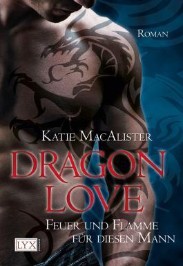 Dragon Love: Feuer und Flamme für diesen Mann