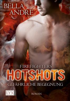 Hotshots - Firefighters: Gefährliche Begegnung