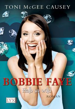 Bobbie Faye - Halb so wild