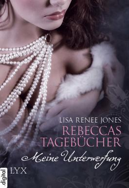 Rebeccas Tagebücher - Meine Unterwerfung