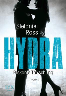 Hydra - Riskante Täuschung