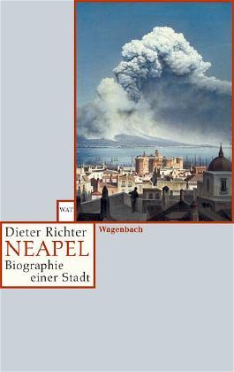 Neapel Biographie einer Stadt