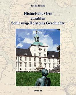 Historische Orte erzählen Schleswig-Holsteins Geschichte