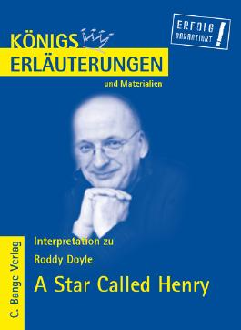 Königs Erläuterungen: Interpretation zu Doyle. A Star Called Henry (in deutscher Sprache)