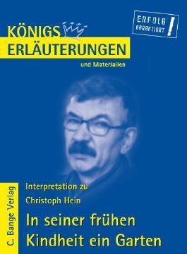 Erläuterungen zu Christoph Hein. In seiner frühen Kindheit ein Garten