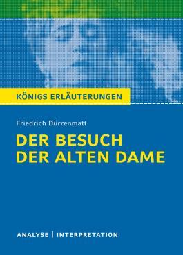 Textanalyse und Interpretation zu Friedrich Dürrenmatt. Der Besuch der alten Dame