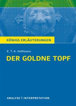 Textanalyse und Interpretation zu E.T.A. Hoffmann. Der goldne Topf